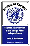 img - for Success or Failure: The Un Intervention in the Congo After Independence. Disorder (Ptsd). book / textbook / text book