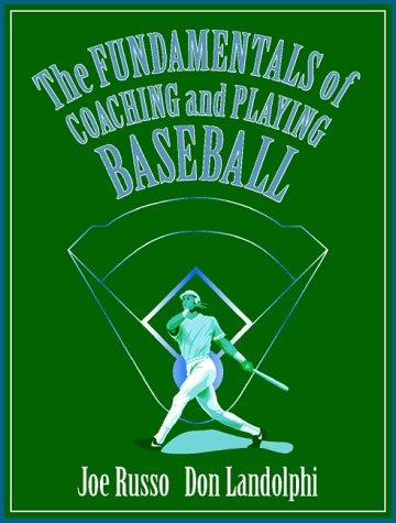 The Fundamentals of Coaching and Playing Baseball