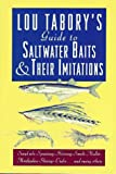Lou Tabory's Guide to Saltwater Baits and Their Imitations, Lou Tabory, 1558213619