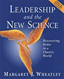Leadership and the New Science, Margaret J. Wheatley, 1576750558