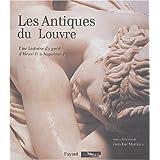 ANTIQUES DU LOUVRE (LES) : UNE HISTOIRE DU GOÛT D'HENRI NAPOLÉON 1ER