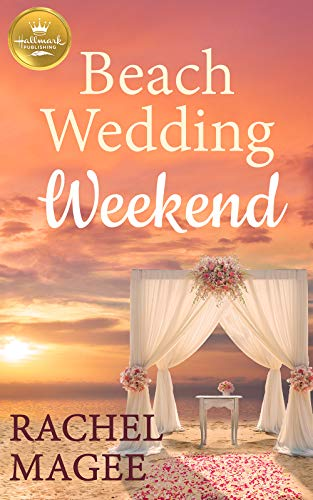Beach Wedding Weekend (English Edition) por [Magee, Rachel]
