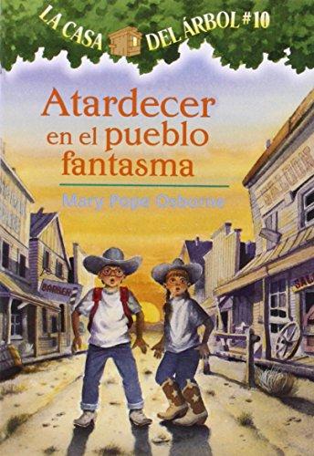 Atardecer En El Pueblo Fantasma / Ghost Town at Sundown (La Casa Del Arbol / Magic Tree House)