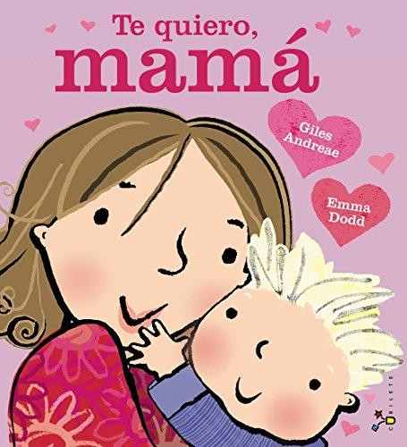 Te quiero, mama (Castellano - A PARTIR DE 3 AÑOS - ALBUMES - Cubilete)