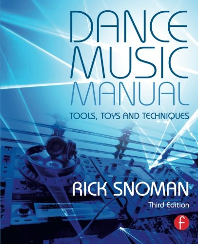 Dance Music Manual (Dance To The Sound Of The Underground)