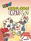 Kids  Travel Guide - China: The fun way to discover China - especially for kids (Kids  Travel Guide series) (Volume 38)