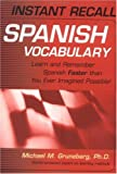 Spanish Vocabulary : Learn and Remember Spanish Faster than You Ever Imagined Possible!, Gruneberg, Michael M., 065801143X