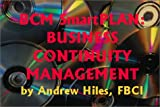 BCM Smartplan : Business Continuity Mangement Software, Hiles, Andrew, 1931332010