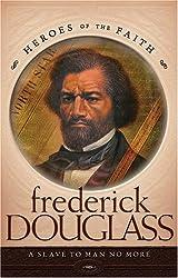 Frederick Douglass (Heroes of the Faith (Concordia))