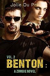 Benton: A Zombie Novel: Volume Two