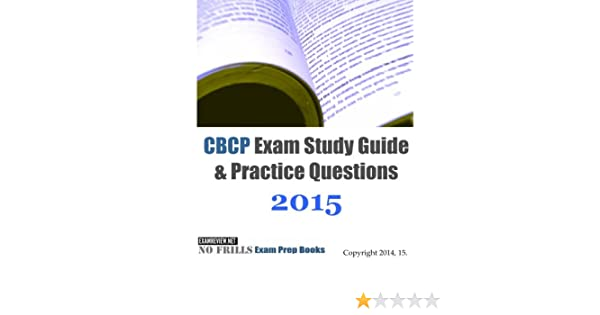 CBCP Exam Study Guide & Practice Questions 2015: ExamREVIEW ...