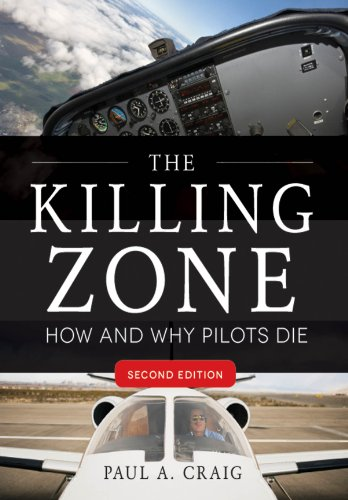 Pilots Second Edition - The Killing Zone, Second Edition: How & Why Pilots Die