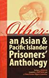 Other : An Asian and Pacific Islander Prisoners' Anthology, Committee, Asian Prisoner Support and Zheng, Eddy, 0981692605