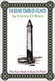 The Round Towers of Atlantis, Henry O'Brien, 1931882010