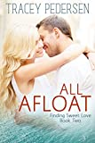 All Afloat: Finding Sweet Love (Finding Sweet Love Series Book 2)