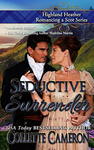 Seductive Surrender (Highland Heather Romancing a Scot Series Book 6) by [Cameron, Collette ]