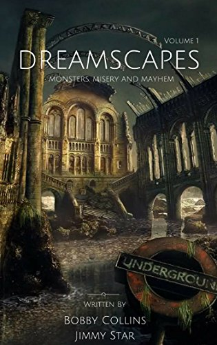 Dreamscapes: Monsters, Misery and Mayhem (English Edition)