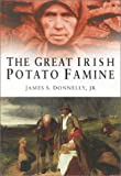 The Great Irish Potato Famine, James S. Donnelly, 0750926325