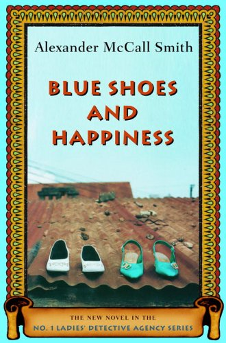 Blue Shoes and Happiness (No. 1 Ladies' Detective Agency Series)