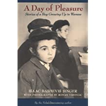 A Day of Pleasure: Stories of a Boy Growing Up in Warsaw by Singer, Isaac Bashevis (1986) Paperback