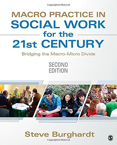 Macro Practice in Social Work for the 21st Century Bridging the Macro Micro Divide