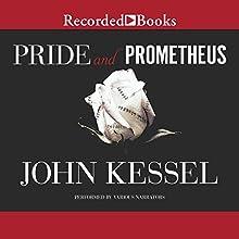 Pride and Prometheus Audiobook by John Kessel Narrated by James Langdon, Samuel Roukin, Jill Tanner