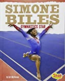 Simone Biles: Gymnastics Star (Women Sports Stars)