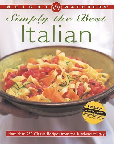 Weight Watchers Simply the Best Italian: More than 250 Classic Recipes from the Kitchens of Italy (Best Italian Wine Brands)