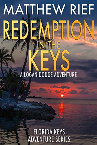 Redemption in the Keys: A Logan Dodge Adventure (Florida Keys Adventure Series Book 5)