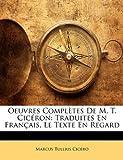 Oeuvres Complètes de M T Cicéron, Marcus Tullius Cicero, 1147637571