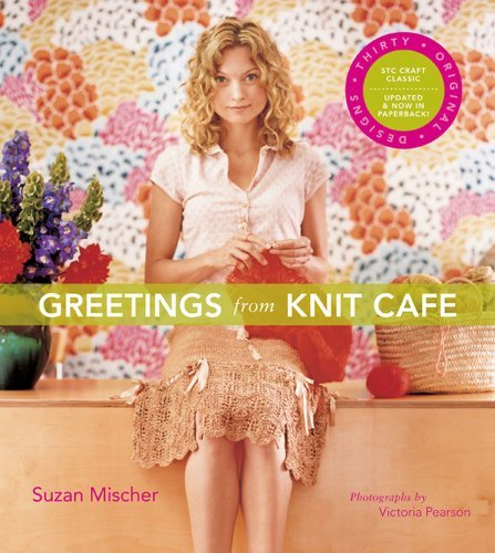 Knit Cafe - Greetings from Knit Cafe by Suzan Mischer (1-Apr-2009) Paperback