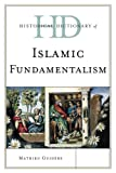 Historical Dictionary of Islamic Fundamentalism, Mathieu Guidère, 0810878216