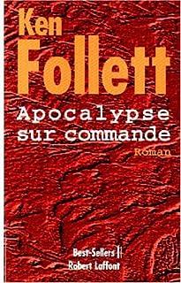 Apocalypse sur commande : roman