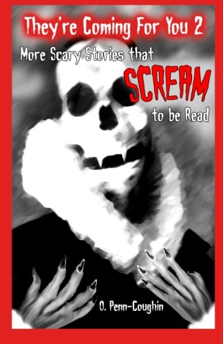Halloween's Coming Poem (They're Coming For You 2: More Scary Stories that Scream to be)