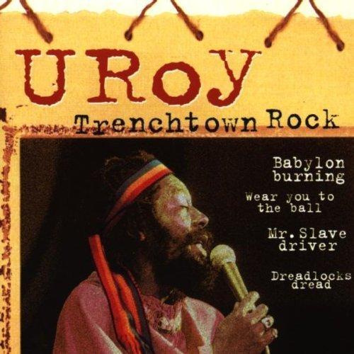 U-roy - Trenchtown Rock By U-Roy - Zortam Music