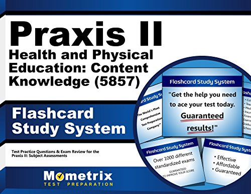 Praxis II Health and Physical Education: Content Knowledge (5857) Exam Flashcard Study System: Praxis II Test Practice Questions & Review for the Praxis II: Subject Assessments