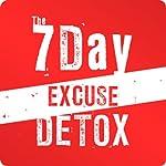 7 Day Excuse Detox! | Tyler Crandall