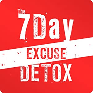7 Day Excuse Detox! Audiobook