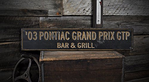 2003 03 PONTIAC GRAND PRIX GTP BAR & GRILL - Rustic Hand-Made Vintage Wooden Sign - 7.25 x 36 Inches (2003 Pontiac Grand Prix Gtp compare prices)