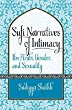 "Sa'diyya Shaikh, ""Sufi Narratives of Intimacy: Ibn Arabi, Gender and Sexuality"" (University of North Carolina Press, 2012)"