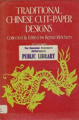 (Traditional Chinese Cut-Paper Designs (The Dover pictorial archive series))