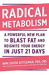 Book Cover: Radical Metabolism: A Powerful New Plan to Blast Fat and Reignite Your Energy in Just 21 Days