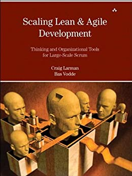 Scaling Lean & Agile Development: Thinking and Organizational Tools for Large-Scale Scrum (Agile Software Development Series) por [Larman, Craig, Vodde, Bas]