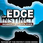 The Edge of Instinct: Instinct, Book and Edge Series, Book 5 | Robert W. Walker