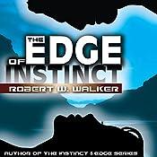 The Edge of Instinct: Instinct, Book and Edge Series, Book 5 | Robert W. Walker