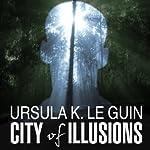 City of Illusions  | Ursula K. Le Guin