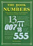 The Book of Numbers: From Zero to Infinity, an Entertaining List of Every Number that Counts