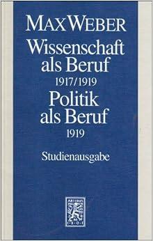 Wissenschaft Als Beruf / Politik Als Beruf (Max Weber-Studienausgabe)