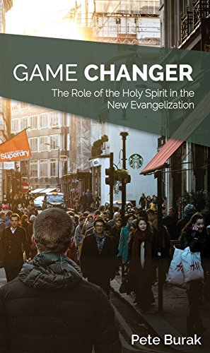 Gamechanger: The Role of the Holy Spirit in the New Evangelization