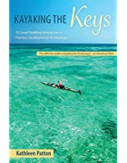 Kayaking the Keys: 50 Great Paddling Adventures in Florida's Southernmost Archipelago